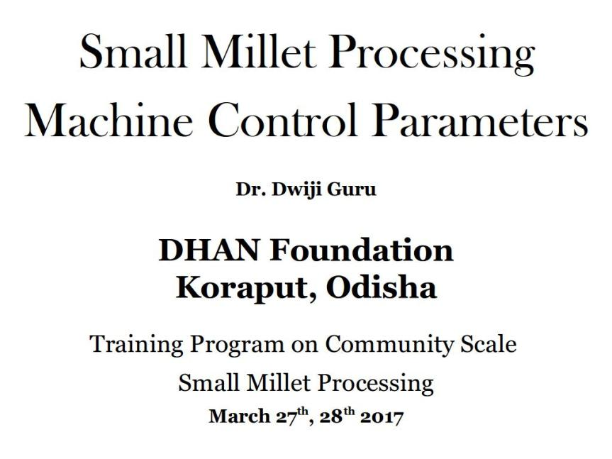 Brief intro to machines and process control in Small Millet Processing